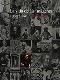 La vida de las imágenes: Estudios iconográficos sobre el arte de la Edad Media (Alianza Forma...