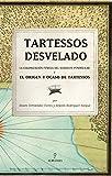 Tartessos desvelado: La colonización fenicia del suroeste peninsular y el origen y ocaso de...