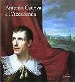 Antonio Canova e l'accademia (Arte cataloghi)